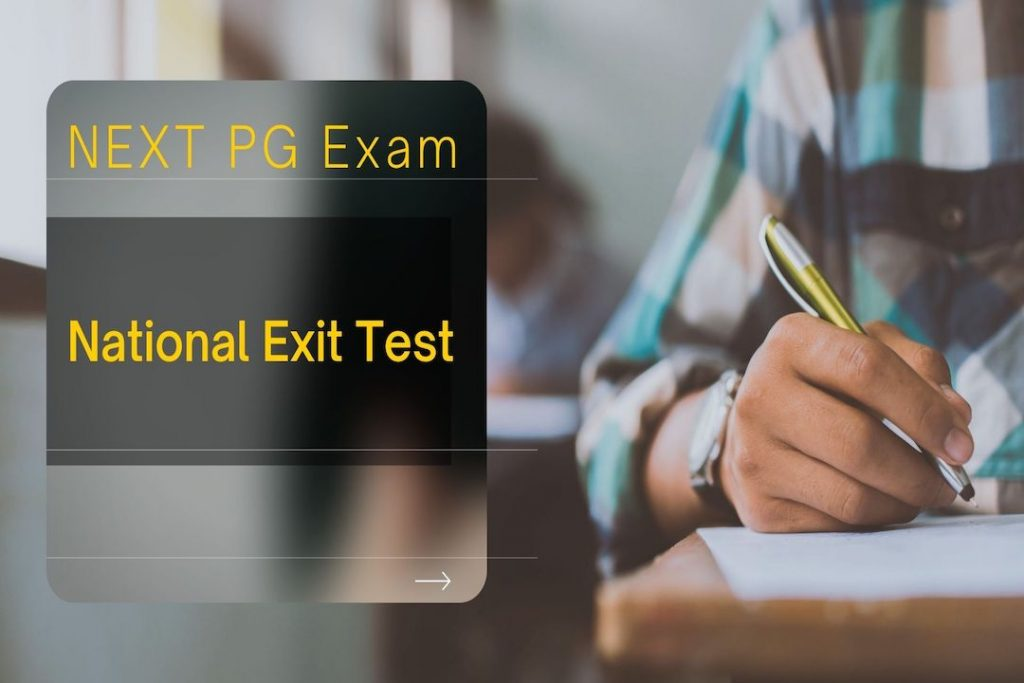 NEXT PG Exam New Syllabus, Exam Pattern, Advantages, Guidelines - National Exit Test